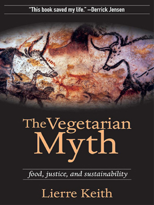 The Vegetarian Myth, by Lierre Keith, review by Alex Lewin